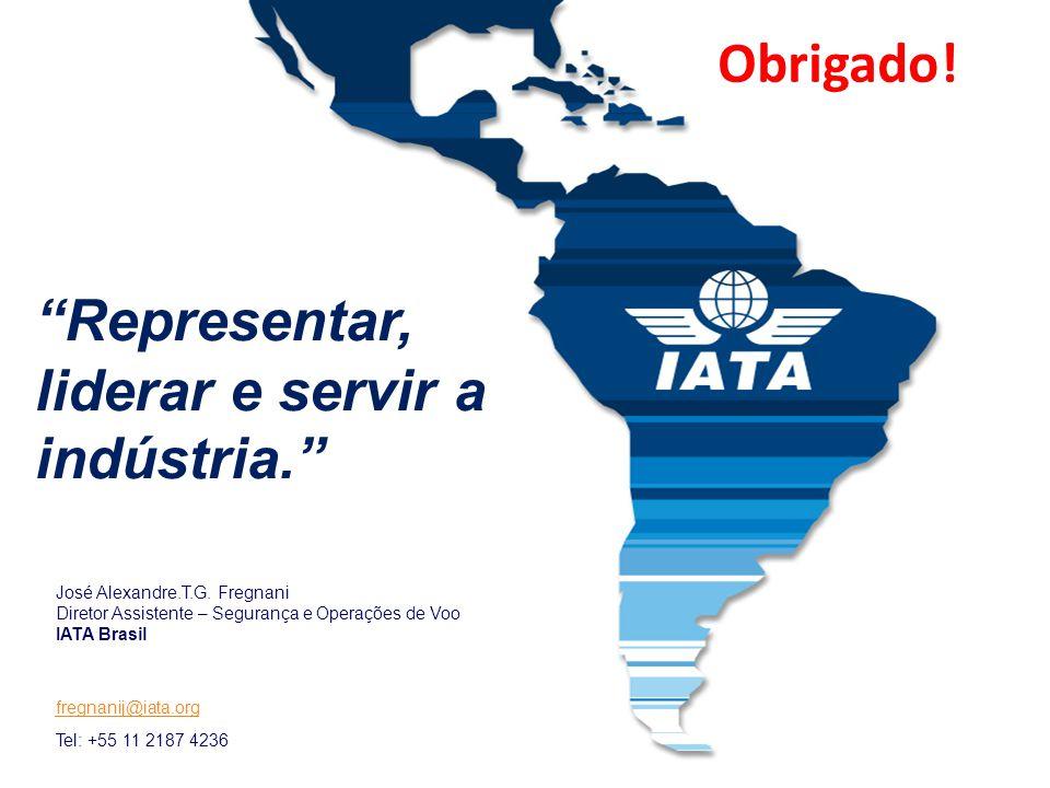 """José Alexandre.T.G. Fregnani Diretor Assistente – Segurança e Operações de Voo IATA Brasil fregnanij@iata.org Tel: +55 11 2187 4236 """"Representar, lide"""
