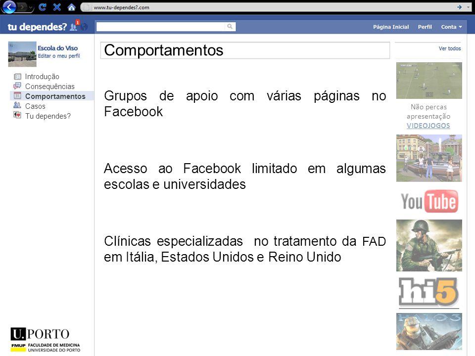 Grupos de apoio com várias páginas no Facebook Acesso ao Facebook limitado em algumas escolas e universidades Clínicas especializadas no tratamento da