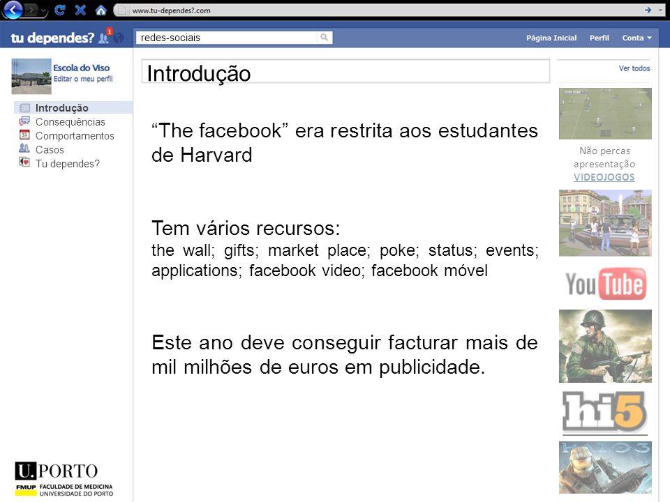 """redes-sociais Não percas apresentação VIDEOJOGOS Introdução """"The facebook"""" era restrita aos estudantes de Harvard Tem vários recursos: the wall; gifts"""