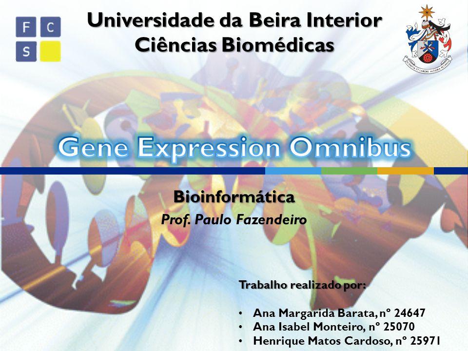 Bioinformática Prof. Paulo Fazendeiro Trabalho realizado por: • Ana Margarida Barata, nº 24647 • Ana Isabel Monteiro, nº 25070 • Henrique Matos Cardos