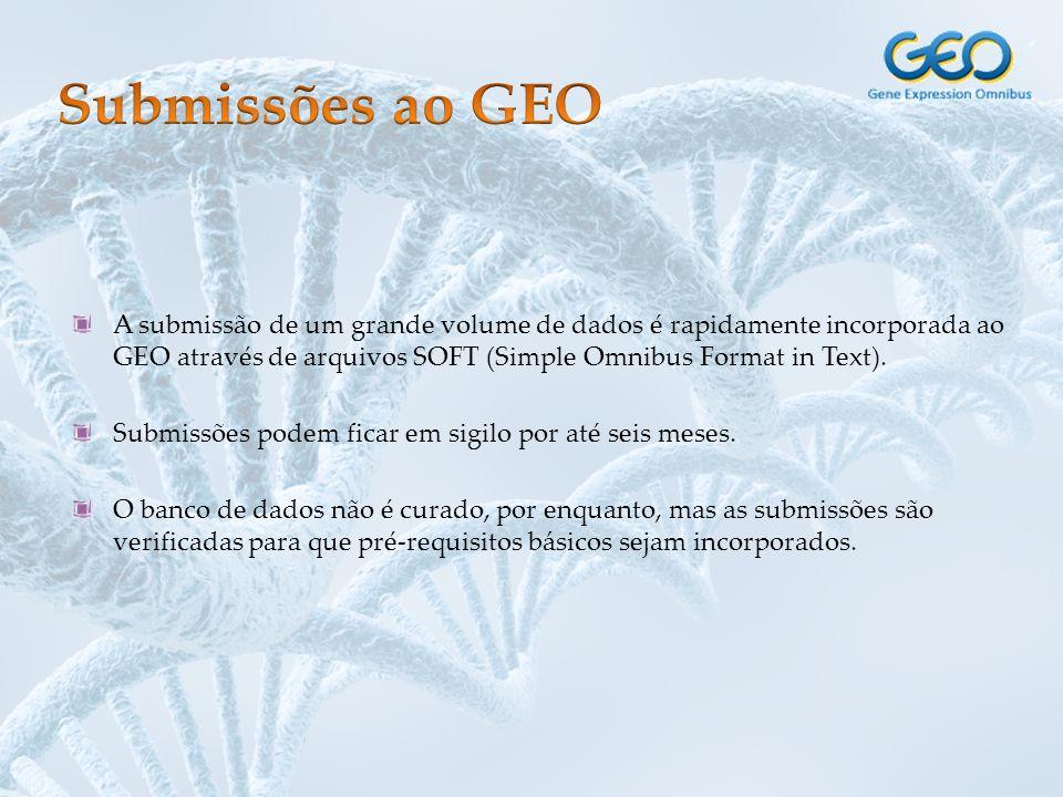 A submissão de um grande volume de dados é rapidamente incorporada ao GEO através de arquivos SOFT (Simple Omnibus Format in Text). Submissões podem f
