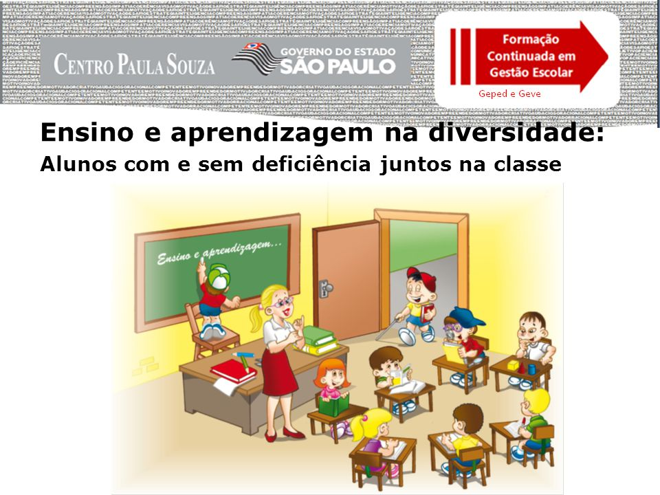 Ensino e aprendizagem na diversidade: Alunos com e sem deficiência juntos na classe