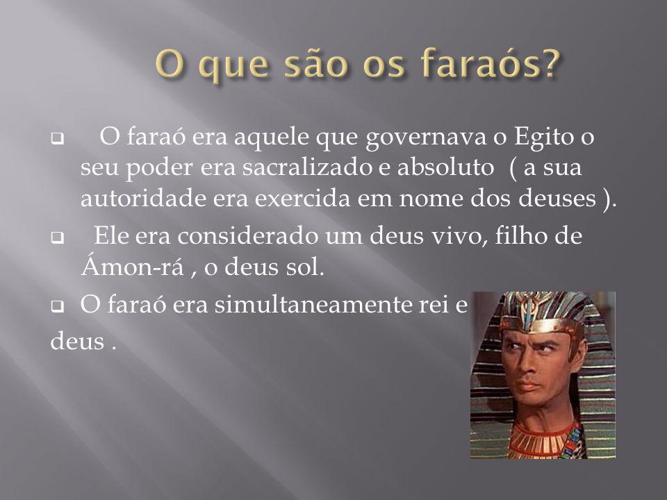  O faraó era aquele que governava o Egito o seu poder era sacralizado e absoluto ( a sua autoridade era exercida em nome dos deuses ).  Ele era cons