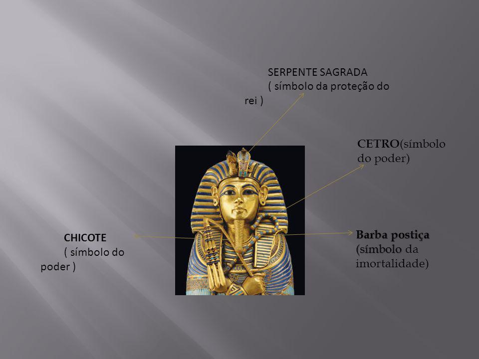 SERPENTE SAGRADA ( símbolo da proteção do rei ) CHICOTE ( símbolo do poder ) CETRO (símbolo do poder) Barba postiça (símbolo Barba postiça (símbolo da