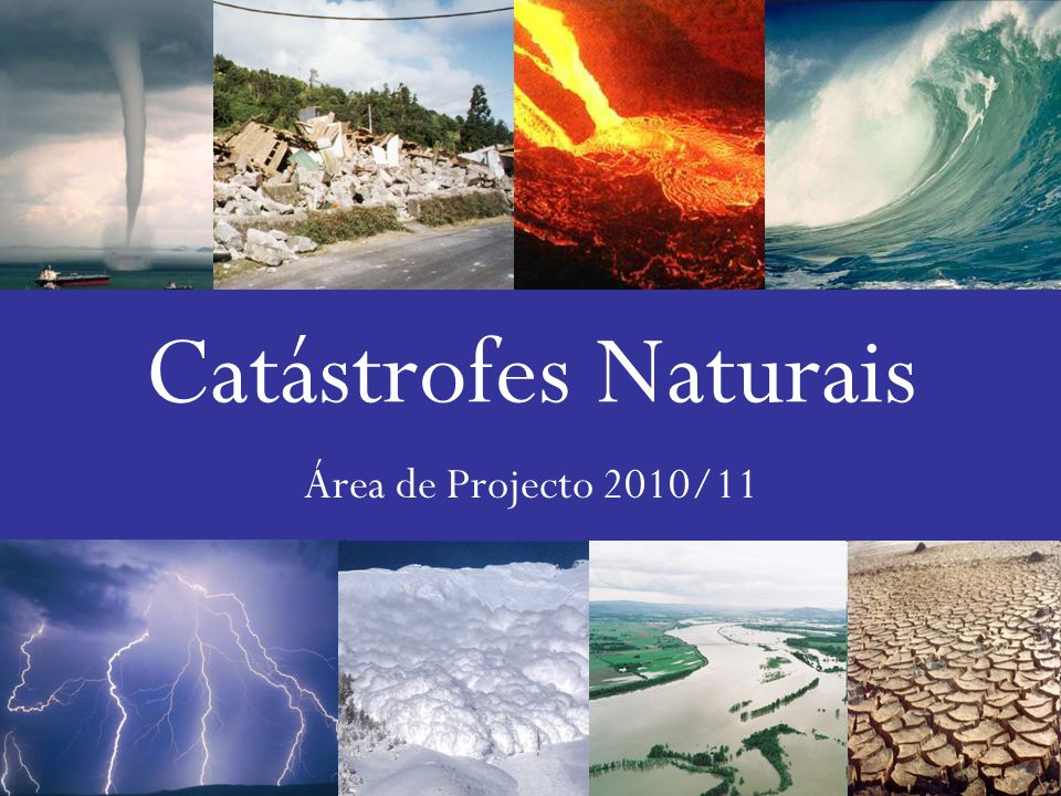  Ao longos deste trabalho vamos apresentar os vários tipos de Catástrofes Naturais existentes no nosso planeta.