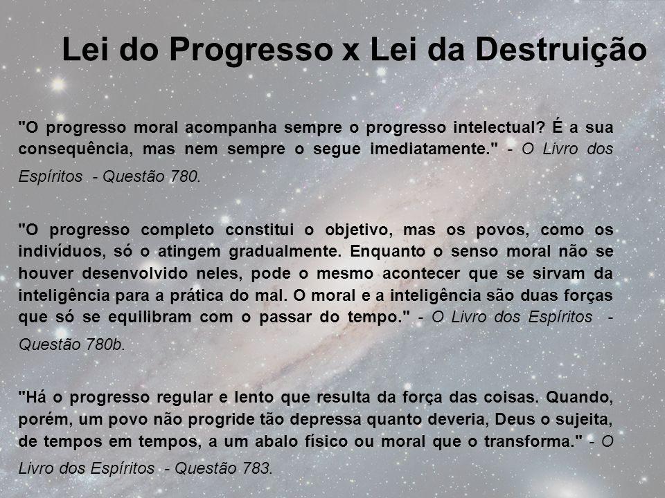 O progresso moral acompanha sempre o progresso intelectual.