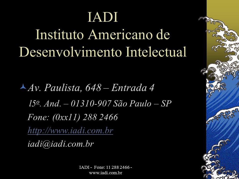 IADI - Fone: 11 288 2466 - www.iadi.com.br IADI Instituto Americano de Desenvolvimento Intelectual  Av. Paulista, 648 – Entrada 4 l5 o. And. – 01310-