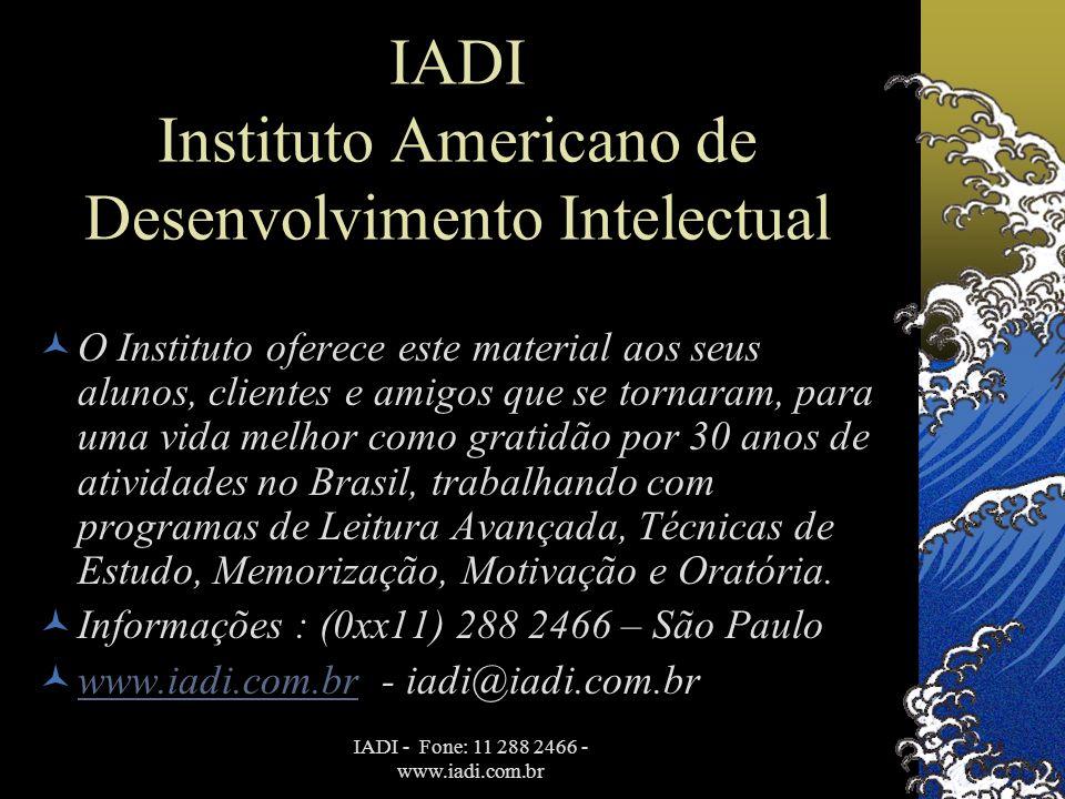 IADI - Fone: 11 288 2466 - www.iadi.com.br IADI Instituto Americano de Desenvolvimento Intelectual  O Instituto oferece este material aos seus alunos