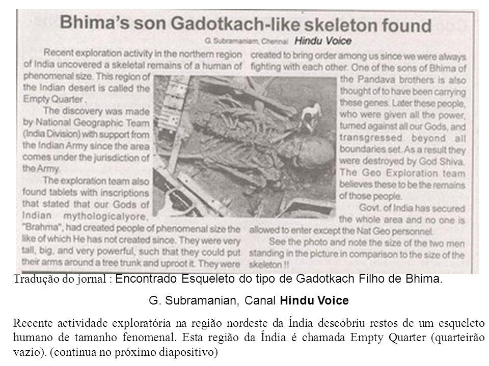 Tradução do jornal : Encontrado Esqueleto do tipo de Gadotkach Filho de Bhima. G. Subramanian, Canal Hindu Voice Recente actividade exploratória na re