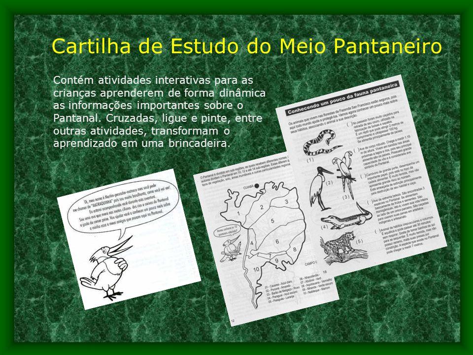 Cartilha de Estudo do Meio Pantaneiro Contém atividades interativas para as crianças aprenderem de forma dinâmica as informações importantes sobre o Pantanal.