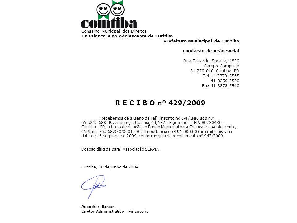 Conselho Municipal dos Direitos Da Criança e do Adolescente de Curitiba Prefeitura Munincipal de Curitiba Fundação de Ação Social Rua Eduardo Sprada,