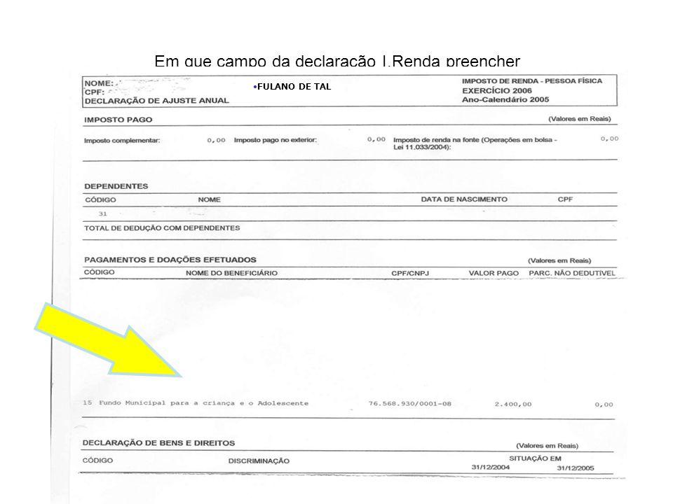 Em que campo da declaração I.Renda preencher •FULANO DE TAL