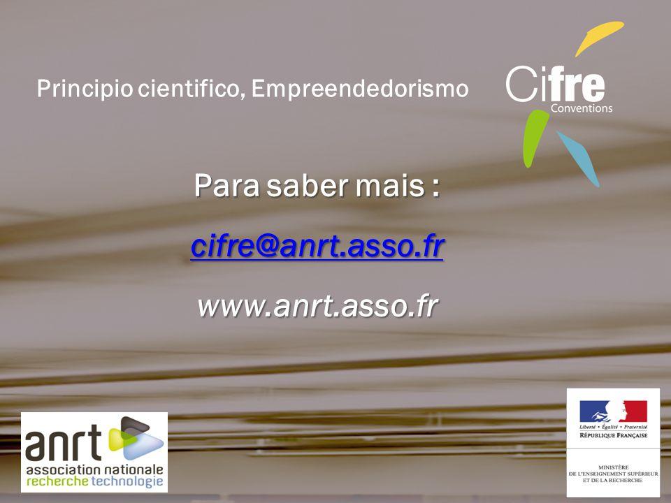 Para saber mais : cifre@anrt.asso.fr www.anrt.asso.fr Principio cientifico, Empreendedorismo