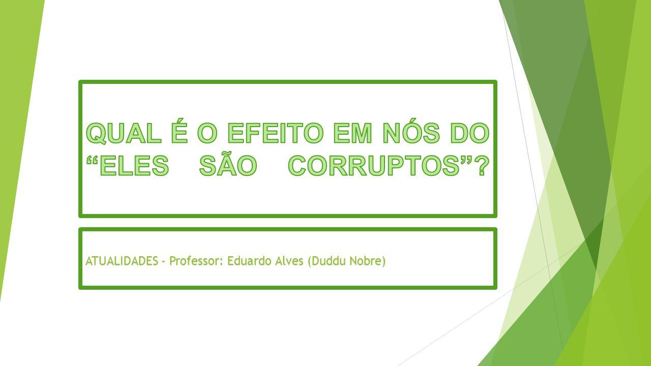 ATUALIDADES - Professor: Eduardo Alves (Duddu Nobre)