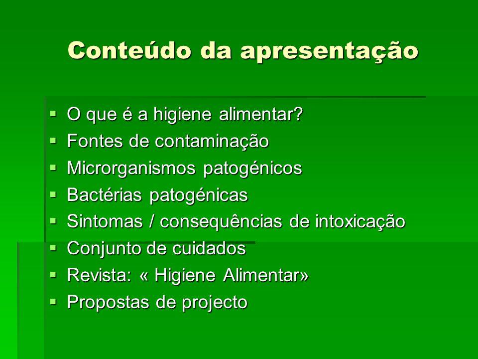 Conteúdo da apresentação  O que é a higiene alimentar?  Fontes de contaminação  Microrganismos patogénicos  Bactérias patogénicas  Sintomas / con