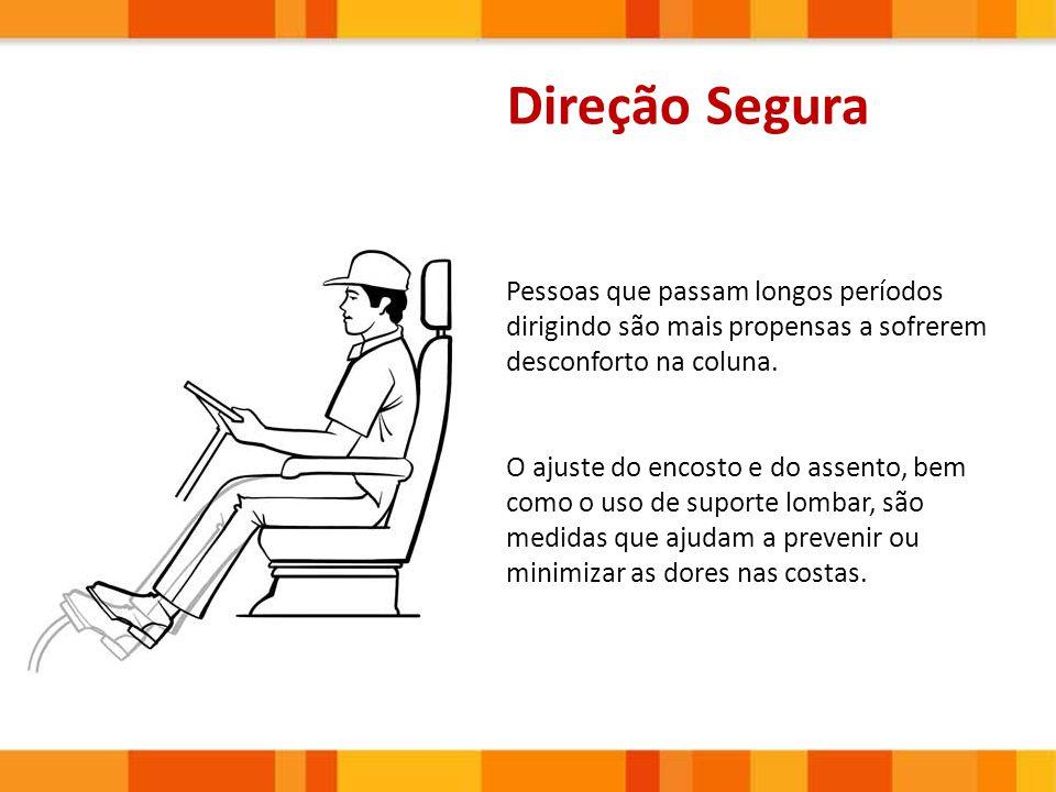 Pessoas que passam longos períodos dirigindo são mais propensas a sofrerem desconforto na coluna. O ajuste do encosto e do assento, bem como o uso de