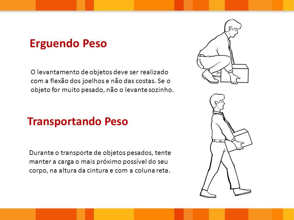 O levantamento de objetos deve ser realizado com a flexão dos joelhos e não das costas. Se o objeto for muito pesado, não o levante sozinho. Erguendo