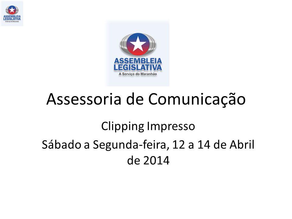 Assessoria de Comunicação Clipping Impresso Sábado a Segunda-feira, 12 a 14 de Abril de 2014