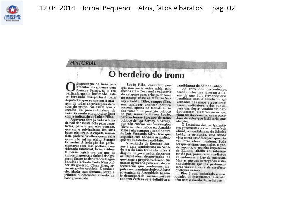 12.04.2014 – Jornal Pequeno – Atos, fatos e baratos – pag. 02