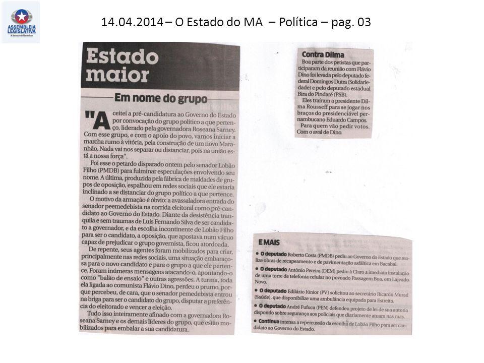 012.04.2014 – O Estado do MA – Política – pag. 03