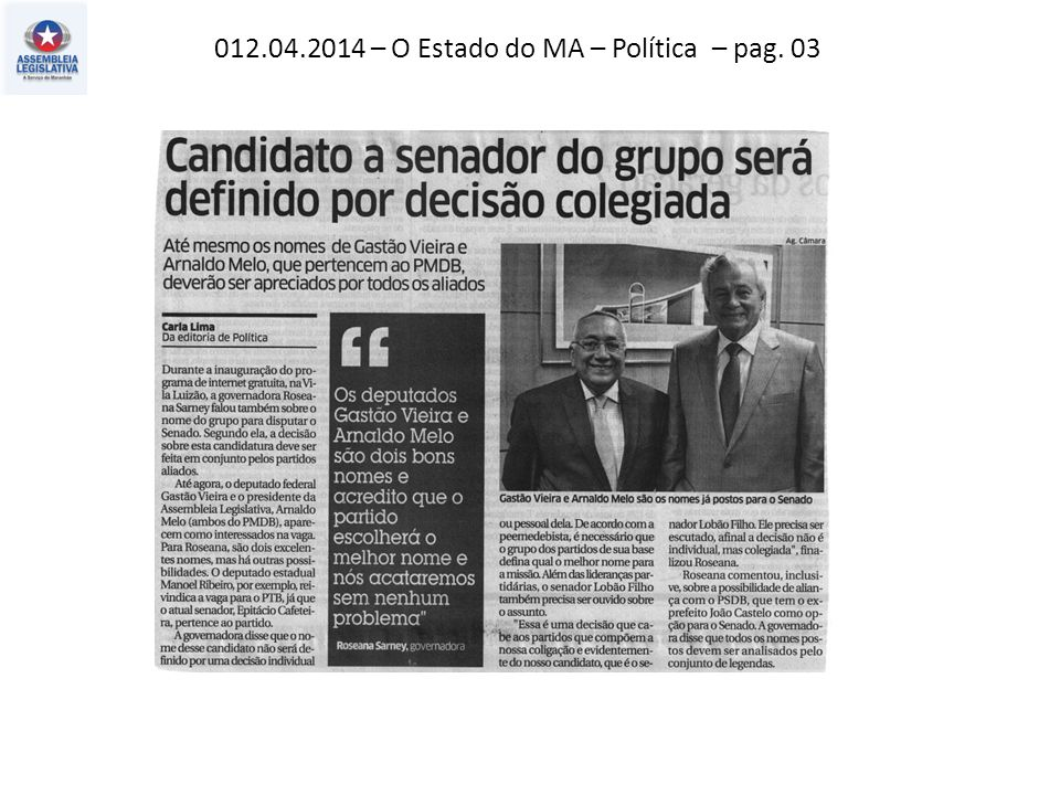 12.04.2014 – O Estado do MA – Política – pag. 03