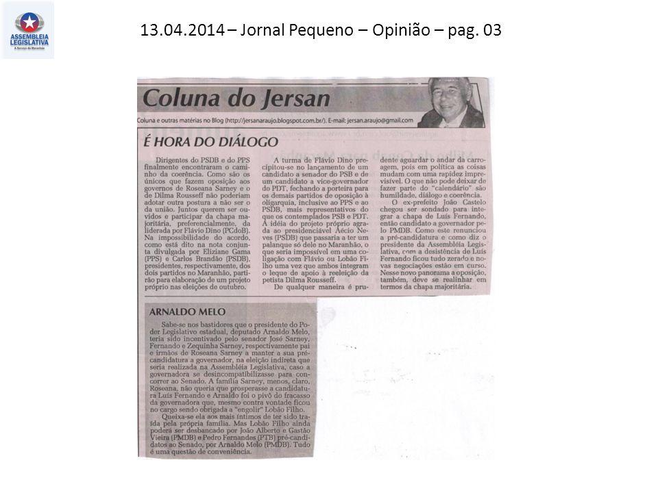 13.04.2014 – Jornal Pequeno – Opinião – pag. 03