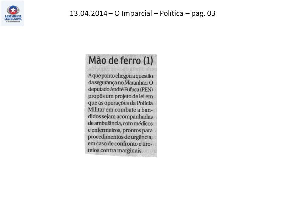 13.04.2014 – O Estado do MA – Política – pag. 02
