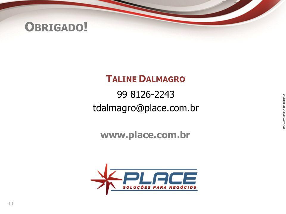 DOCUMENTO INTERNO 11 www.place.com.br O BRIGADO .