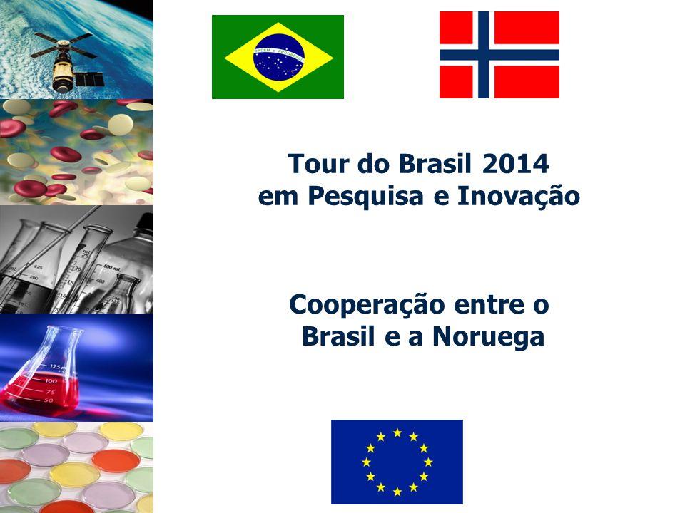 Tour do Brasil 2014 em Pesquisa e Inovação Cooperação entre o Brasil e a Noruega