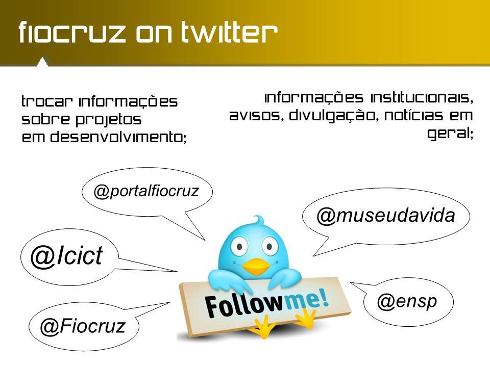 fiocruz on twitter trocar informações sobre projetos em desenvolvimento; informações institucionais, avisos, divulgação, notícias em geral; @museudavi