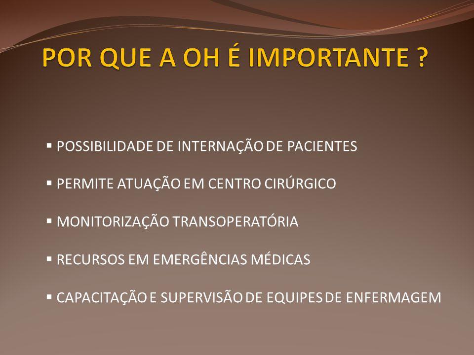  POSSIBILIDADE DE INTERNAÇÃO DE PACIENTES  PERMITE ATUAÇÃO EM CENTRO CIRÚRGICO  MONITORIZAÇÃO TRANSOPERATÓRIA  RECURSOS EM EMERGÊNCIAS MÉDICAS  CAPACITAÇÃO E SUPERVISÃO DE EQUIPES DE ENFERMAGEM