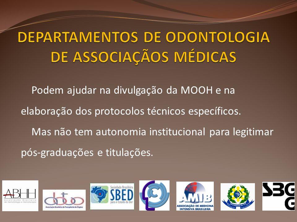 Podem ajudar na divulgação da MOOH e na elaboração dos protocolos técnicos específicos. Mas não tem autonomia institucional para legitimar pós-graduaç