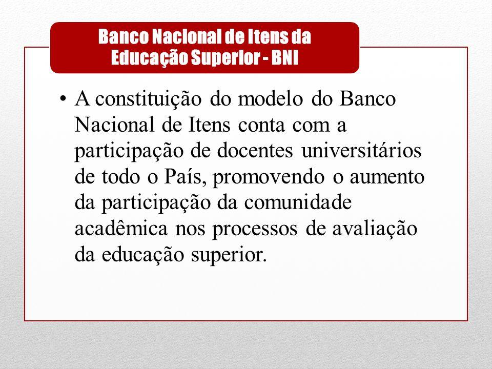 •A constituição do modelo do Banco Nacional de Itens conta com a participação de docentes universitários de todo o País, promovendo o aumento da parti