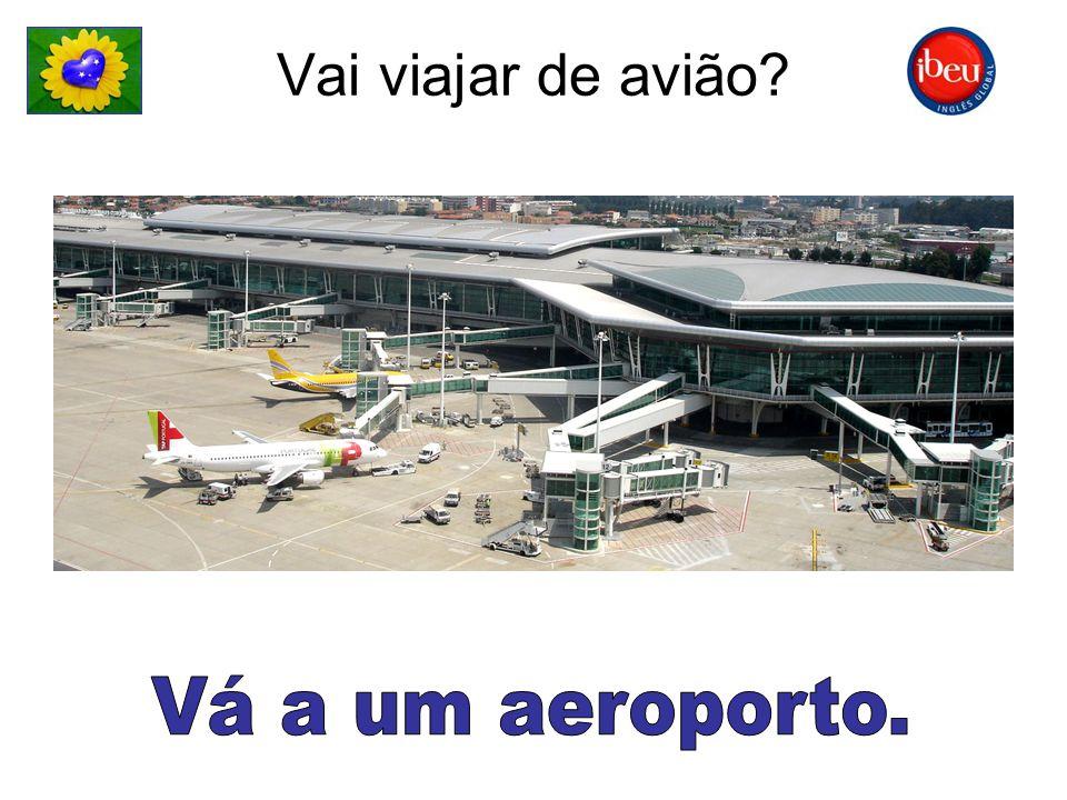 Vai viajar de avião?
