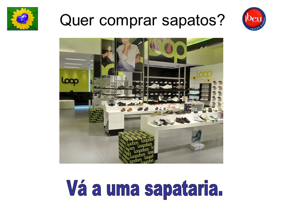 Quer comprar sapatos?