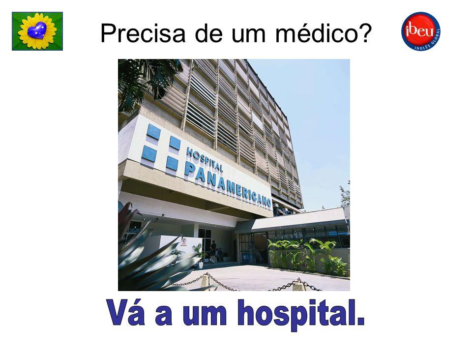 Precisa de um médico?