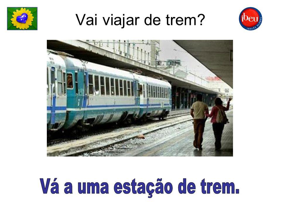 Vai viajar de trem?