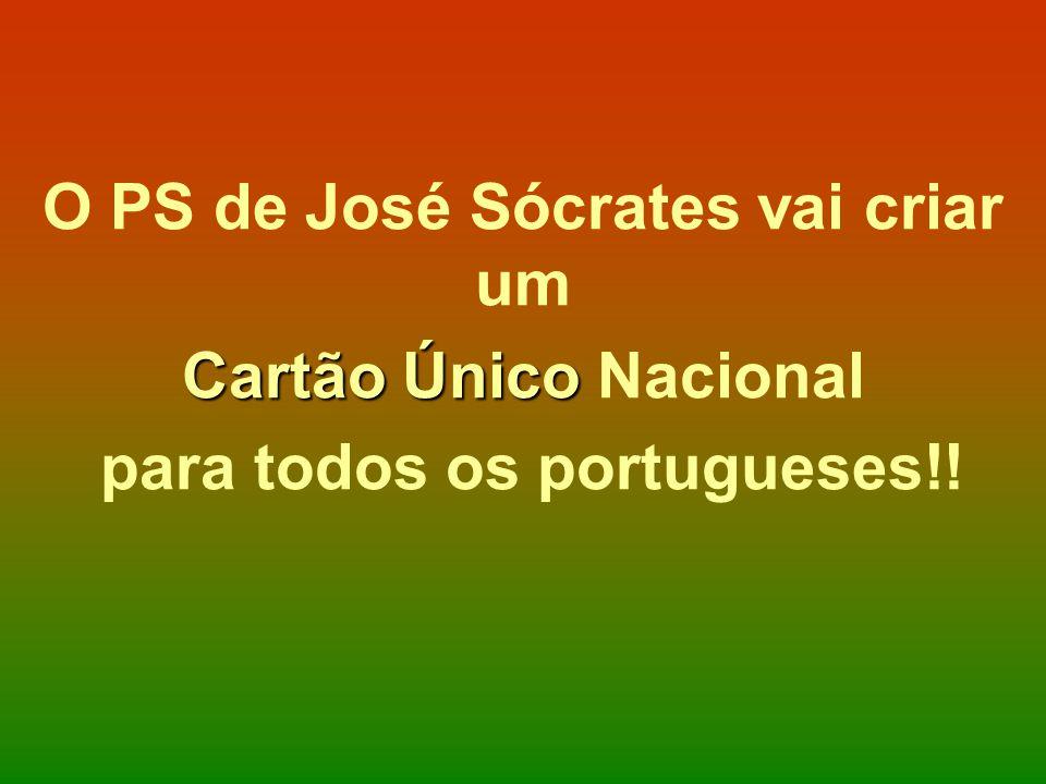 O PS de José Sócrates vai criar um Cartão Único Cartão Único Nacional para todos os portugueses!!