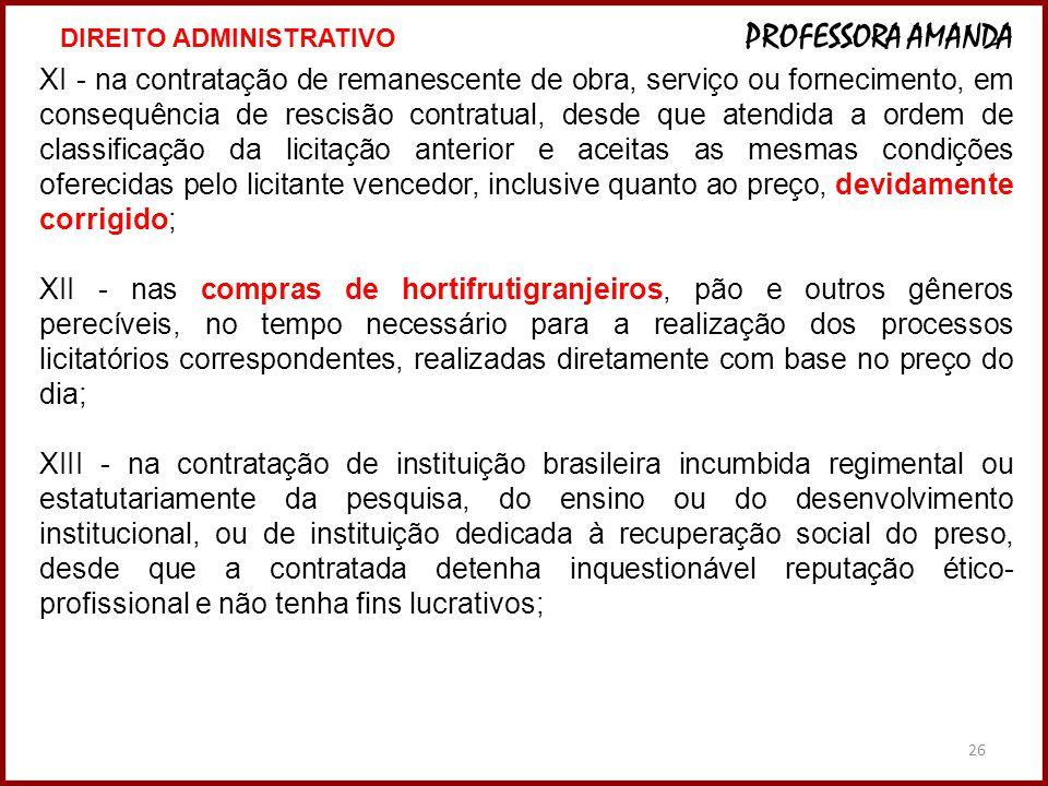 26 XI - na contratação de remanescente de obra, serviço ou fornecimento, em consequência de rescisão contratual, desde que atendida a ordem de classif