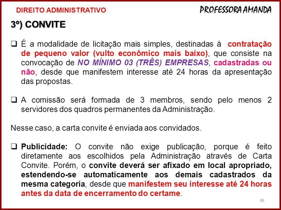 49 3º) CONVITE3º) CONVITE  É a modalidade de licitação mais simples, destinadas à contratação de pequeno valor (vulto econômico mais baixo), que cons