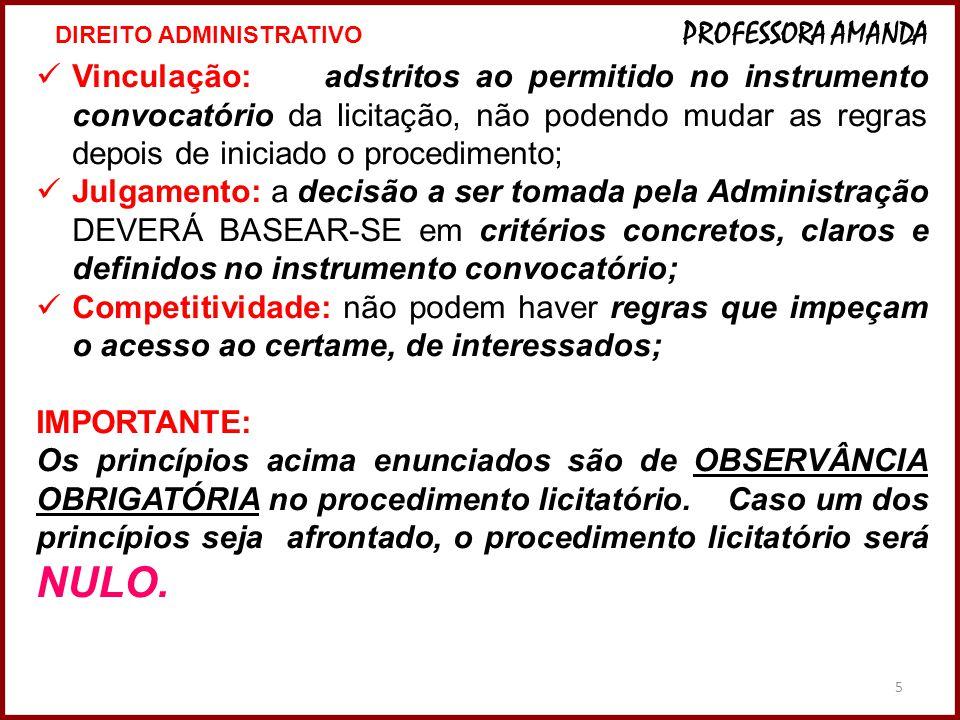 5  Vinculação:adstritos ao permitido no instrumento convocatório da licitação, não podendo mudar as regras depois de iniciado o procedimento;  Julga