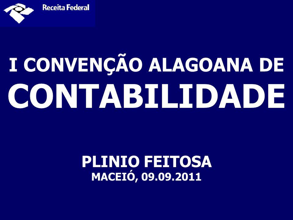 I CONVENÇÃO ALAGOANA DE CONTABILIDADE PLINIO FEITOSA MACEIÓ, 09.09.2011