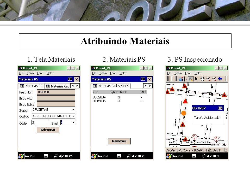Atribuindo Materiais 1. Tela Materiais2. Materiais PS3. PS Inspecionado