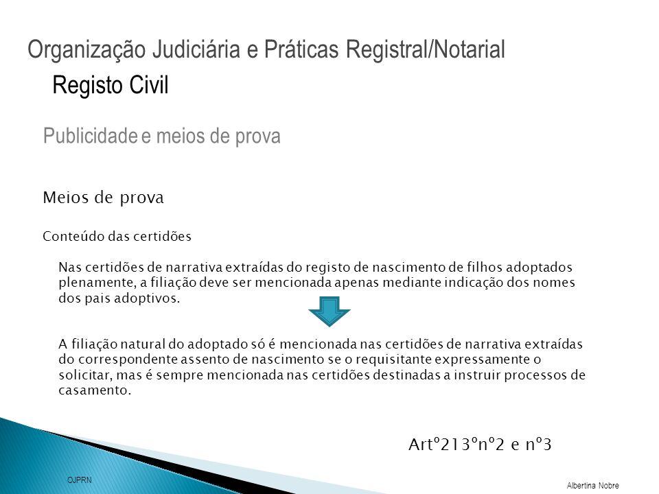 Organização Judiciária e Práticas Registral/Notarial Albertina Nobre OJPRN Registo Civil Meios de prova Publicidade e meios de prova Conteúdo das cert