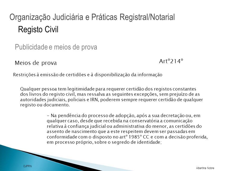 Organização Judiciária e Práticas Registral/Notarial Albertina Nobre OJPRN Registo Civil Meios de prova Publicidade e meios de prova Restrições à emis