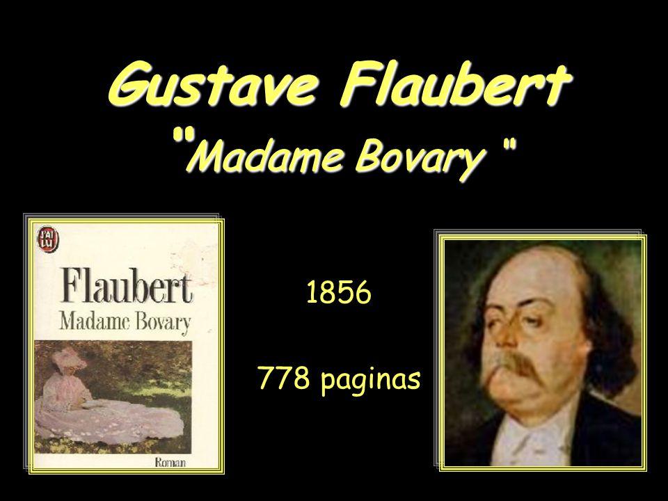 Gustave Flaubert Madame Bovary 1856 778 paginas