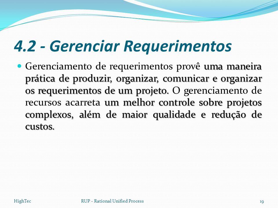 4.2 - Gerenciar Requerimentos uma maneira prática de produzir, organizar, comunicar e organizar os requerimentos de um projeto. um melhor controle sob