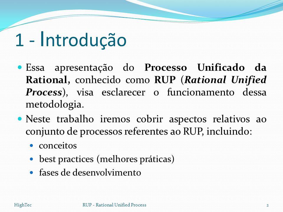 1 - I ntrodução  Essa apresentação do Processo Unificado da Rational, conhecido como RUP (Rational Unified Process), visa esclarecer o funcionamento
