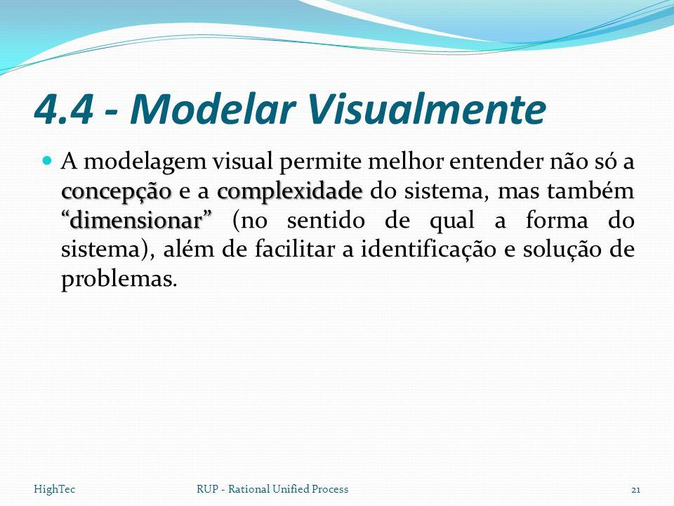 """4.4 - Modelar Visualmente concepçãocomplexidade """"dimensionar""""  A modelagem visual permite melhor entender não só a concepção e a complexidade do sist"""