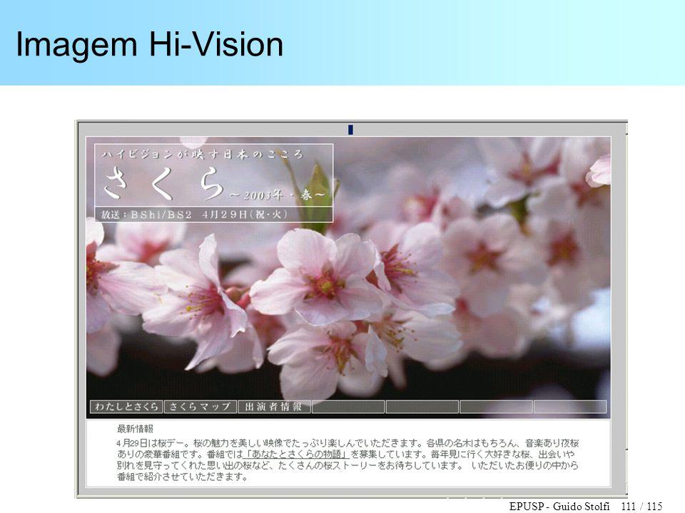 EPUSP - Guido Stolfi 111 / 115 Imagem Hi-Vision